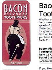 Bacon-flavoured toothpicks