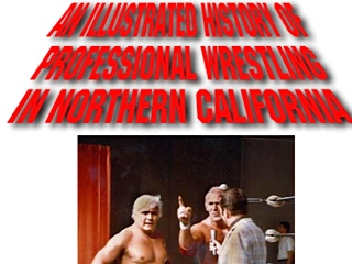 Illustrated History of Pro Wrestling in Northern California